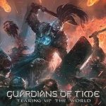 Guardians of Time – Tearing Up The World